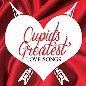 Cupid's Greatest Love Songs by Various Artists