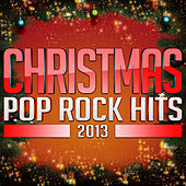 Christmas Pop Rock Hits 2013 by Various Artists
