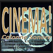 Cinema! Colonne Sonore (Forrest Gump, E.t., Il Gladiatore, Grease, Lawrence of Arabia, Jesus Christ Superstar.....) by Various Artists