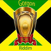 Gorgon Riddim by Various Artists