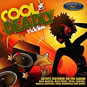 Cool and Deadly Riddim by Various Artists