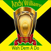 Wah Dem a Do by Andy Williams