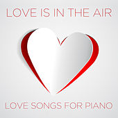 Love Is in the Air: Love Songs for Piano by Richard Clayderman