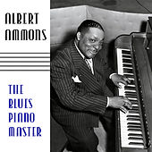 The Blues Piano Master by Albert Ammons