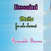 Rossini: Otello for Solo Clarinet by Romualdo  Barone