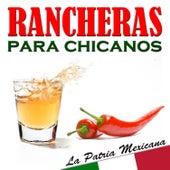 Rancheras para Chicanos. La Patria Mexicana by Various Artists