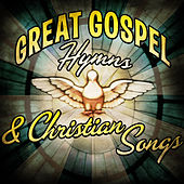 Great Gospel Hymns & Christian Songs by Various Artists