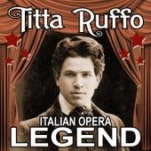 Italian Opera Legend by Titta Ruffo