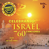Celebrando a Israel Con 60 Canciones, Vol. 2 by David & The High Spirit