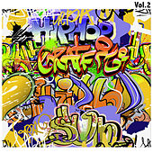 Hip-Hop Graffiti, Vol. 2 by Various Artists