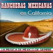 Rancheras Mexicanas en California. La Música de México de Siempre by Various Artists