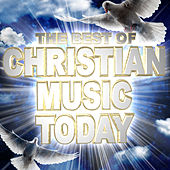 The Best of Christian Music Today by Various Artists