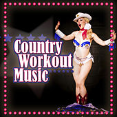 Country Workout Music by Various Artists