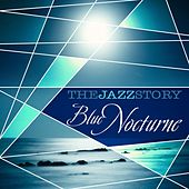 The Jazz Story - Blue Nocturne by Various Artists