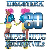 Discoteka 80 Super Hits Megamix, Vol. 2 by Various Artists