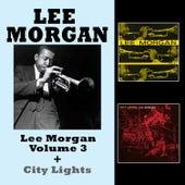 Lee Morgan Vol. 3 + City Lights (Bonus Track Version) by Lee Morgan