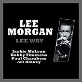 Lee-Way (featuring Jackie Mclean, Bobby Timmons, Paul Chambers and Art Blakey) by Lee Morgan