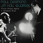 Paul Desmond & Jim Hall Quartet: First Place Again + Desmond Blue (Bonus Track Version) by Jim Hall