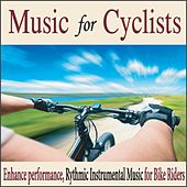 Music for Cyclists: Enhance Performance, Rythmic Instrumental Music for Bike Riders by Robbins Island Music Group