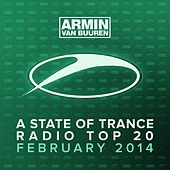 A State Of Trance Radio Top 20 - February 2014 (Including Classic Bonus Track) by Various Artists