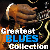 Greatest Blues Collection by Various Artists