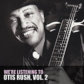 We're Listening To Otis Rush, Vol. 2 von Otis Rush
