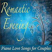 Romantic Evening: Piano Love Songs for Couples by Robbins Island Music Group