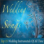Wedding Songs: Top 15 Wedding Instrumentals of All Time by Robbins Island Music Group