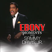 Sammy Davis, Jr. Interviews with Ebony Moments (Live Interview) by Sammy Davis, Jr.
