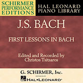 J.S. Bach: First Lessons in Bach by Christos Tsitsaros