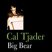 Big Bear by Cal Tjader