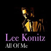 All of Me by Lee Konitz