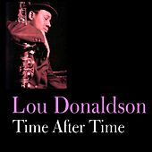 Time After Time by Lou Donaldson