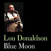 Blue Moon by Lou Donaldson