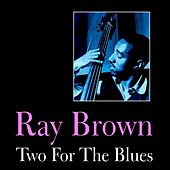 Two for the Blues by Ray Brown