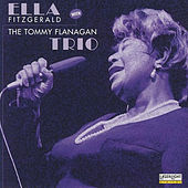 Ladies of Jazz - Ella Fitzgerald with the Tommy Flanagan Trip by Ella Fitzgerald