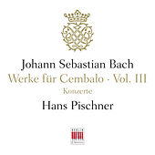 J. S. Bach: Werke für Cembalo, Vol. III - Konzerte by Various Artists