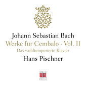 J. S. Bach: Werke für Cembalo, Vol. II - The Well-Tempered Clavier, BWV 846-893 by Hans Pischner