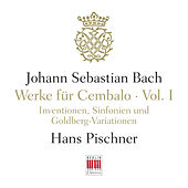 J. S. Bach: Werke für Cembalo, Vol. I - Inventionen, Sinfonien und Goldberg-Variationen by Various Artists
