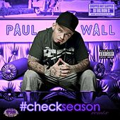 Check Season (ChopNotSlop Remix) by Paul Wall