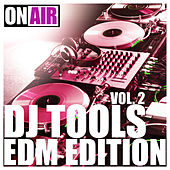 DJ Tools Vol. 2 (EDM Edition) by Various Artists