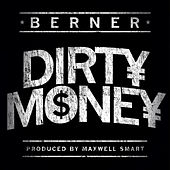 Dirty Money by Berner
