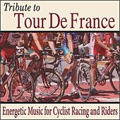 Tribute to Tour De France: Energetic Music for Cyclist Racing and Riders by Robbins Island Music Group