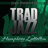 Jazz Journeys Presents Trad Jazz - Humphrey Lyttelton by Various Artists