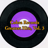 Cobra Records Greatest Hits, Vol. 3 von Various Artists