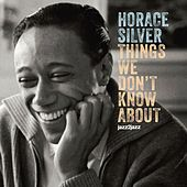Things We Don't Know About by Horace Silver