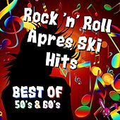 Rock 'n' Roll Après Ski Hits - Best of 50's & 60's by Various Artists