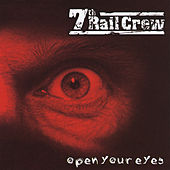 Open Your Eyes by 7th Rail Crew