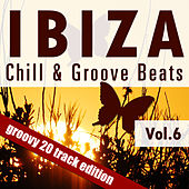 Ibiza Chill & Groove Beats, Vol. 6 by Various Artists