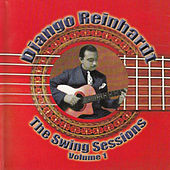 Django Reinhardt - The Swing Sessions Vol 1 by Django Reinhardt